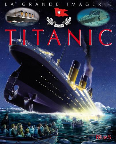 La grande imagerie FLEURUS pour tout savoir sur le Titanic et l'Egypte